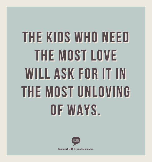 quotes_the-kids-who-need-the-most-love