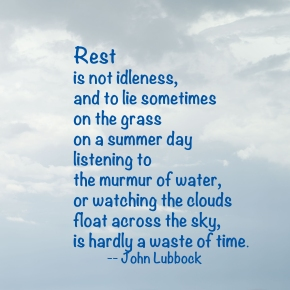 Rest Is Not Idleness … Thoughtful Thursdays