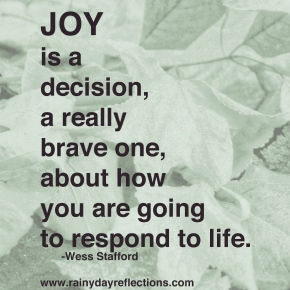 Joy is a Decision… Thoughtful Thursdays