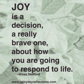 Joy is a Decision… ThoughtfulThursdays